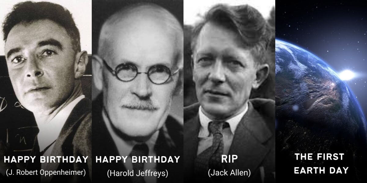 April 22 in Physics History: Birthdays, Deaths & Discoveries