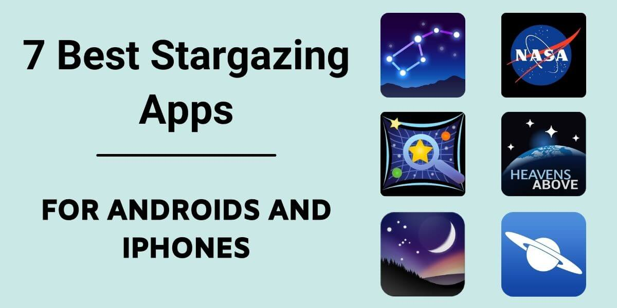 7 Best Stargazing Apps – Free Astronomy Apps For Androids & iPhones