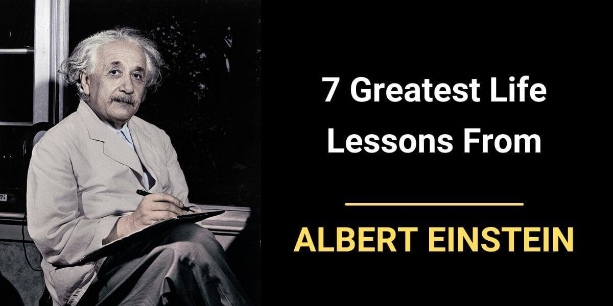 7 Greatest Life Lessons From Albert Einstein