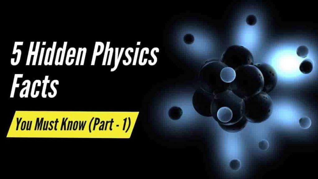5 Amazing Physics Facts